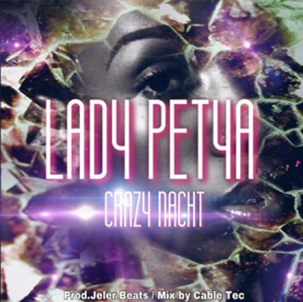 Lady Petya – Crazy Nacht (Prod. by Jeler Beats)