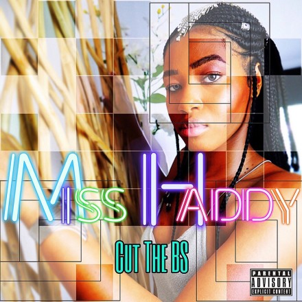 Miss Haddy – Cut The BS (Single)